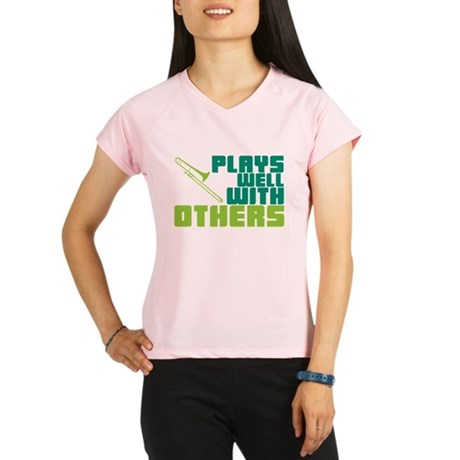Trombone Plays Well Performance Dry T-Shirt