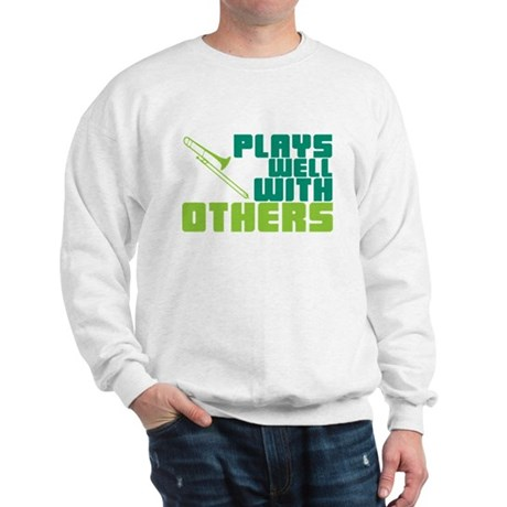 Trombone Plays Well Sweatshirt