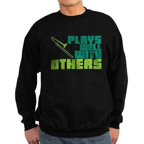 Trombone Plays Well Sweatshirt (dark)