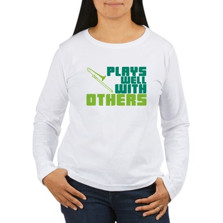 Trombone Plays Well Women's Long Sleeve T-Shirt