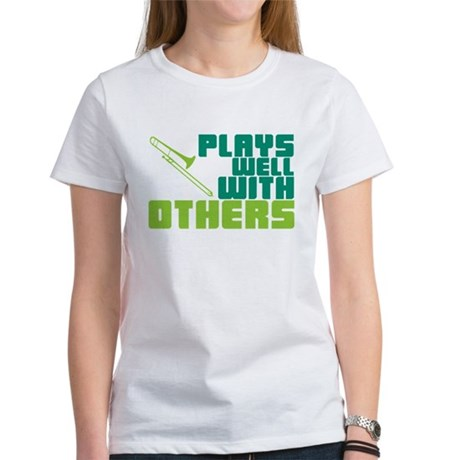 Trombone Plays Well Women's T-Shirt