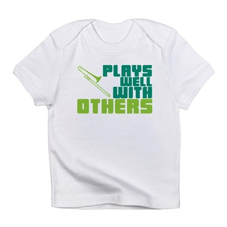 Trombone Plays Well Infant T-Shirt