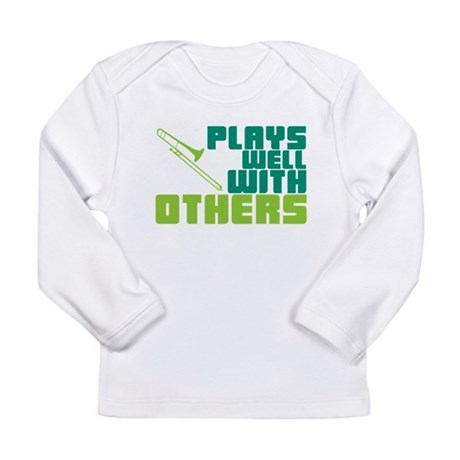 Trombone Plays Well Long Sleeve Infant T-Shirt