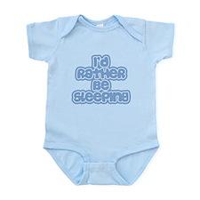 I'd Rather Be Sleeping Infant Bodysuit