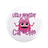 "Little Monster Caroline 3.5"" Button"