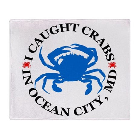I caught crabs in Ocean City Throw Blanket