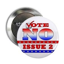 """NO on Issue 2 2.25"""" Button"""