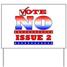 NO on Issue 2 Yard Sign
