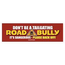 TG 6 Dont Be Road Bully Bumper Bumper Sticker