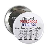 "The best preschool teachers 2.25"" Button"