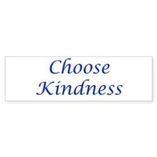 Choose Kindness Bumper Sticker