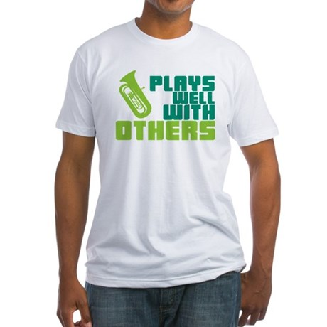 Tuba Plays Well Fitted T-Shirt