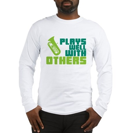 Tuba Plays Well Long Sleeve T-Shirt