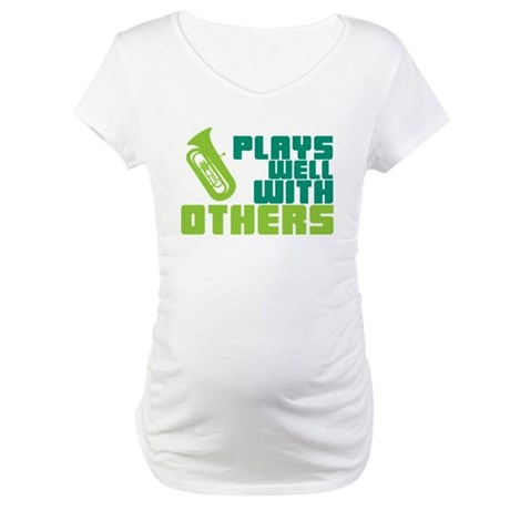 Tuba Plays Well Maternity T-Shirt