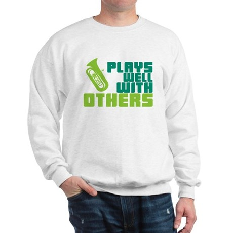 Tuba Plays Well Sweatshirt