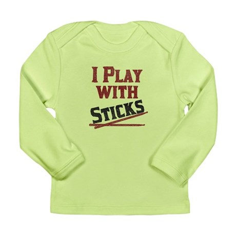 I Play With Sticks Long Sleeve Infant T-Shirt
