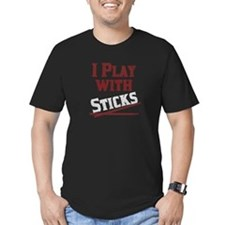 I Play With Sticks T