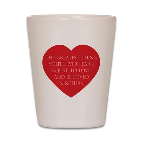 Love and be Loved Shot Glass