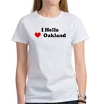 I Hella Love Oakland Women's T-Shirt