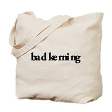 Bad Kerning Tote Bag