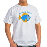 Take Me Fishing Light T-Shirt
