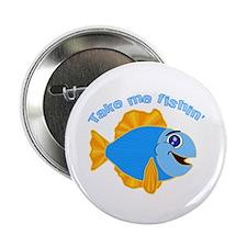 "Take Me Fishing 2.25"" Button (10 pack)"