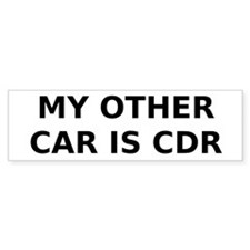 My Other CAR is CDR Bumper Sticker