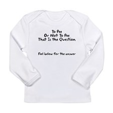 To Pee Poo Or Not To Pee Poo Long Sleeve Infant T-