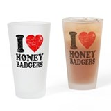 I Love Honey Badgers Drinking Glass