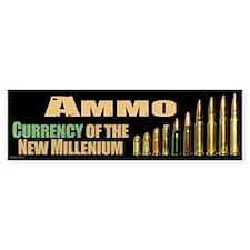 Ammo: Currency Millenium Bumper Sticker