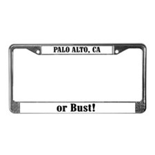 Palo Alto or Bust! License Plate Frame