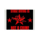 Stage Diving Is Not A Crime Rectangle Magnet