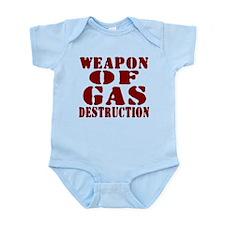 Weapon of Gas Destruction Infant Bodysuit