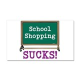 School Shopping Sucks! Car Magnet 20 x 12