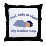 My Dad's a Cop Throw Pillow