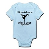 I breakdance Infant Bodysuit
