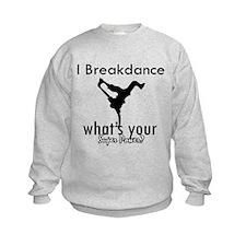 I breakdance Sweatshirt