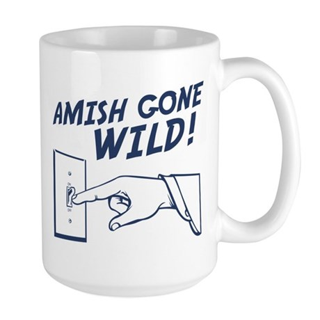 &amp;quot;Amish Gone Wild!&amp;quot; Large Mug