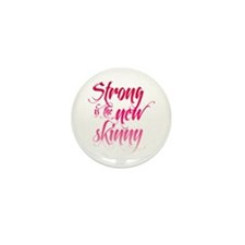 Strong is the New Skinny - Sc Mini Button (100 pac