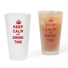 Keep Calm and Drink This Pint Glass