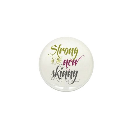 Strong is the New Skinny - Sc Mini Button (10 pack