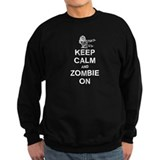 Keep Calm and Zombie On  Sweatshirt