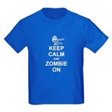 Keep Calm and Zombie On  T