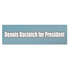 Dennis Kucinich for President Bumper Bumper Sticker