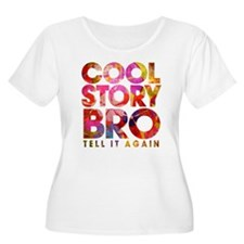 Cool Story Bro. T-Shirt