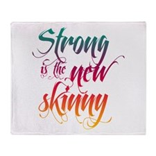 Strong is the New Skinny - Sc Throw Blanket