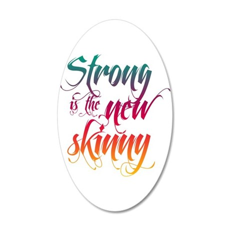 Strong is the New Skinny - Sc 22x14 Oval Wall Peel