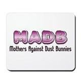 MADB Mothers Against Dust Bun Mousepad