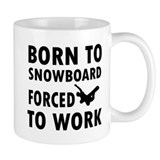 Born to Snowboard forced to work Small Mugs