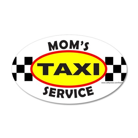 MOM'S TAXI SERVICE 38.5 x 24.5 Oval Wall Peel